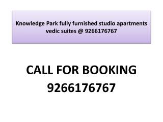 Knowledge Park fully furnished studio apartments vedic suite