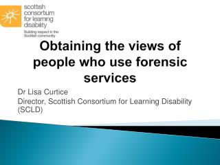 Obtaining the views of people who use forensic services