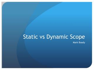 Static  vs  Dynamic Scope