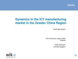Dynamics in the ICT manufacturing market in the Greater China Region - Extended Version -