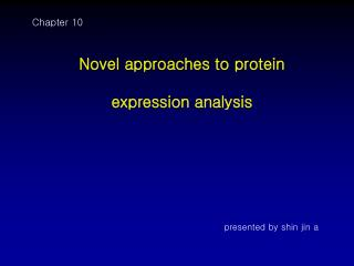 Novel approaches to protein  expression analysis