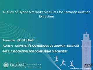 A Study of Hybrid Similarity Measures for Semantic Relation Extraction