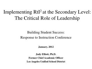 Implementing RtI 2  at the Secondary Level: The Critical Role of Leadership