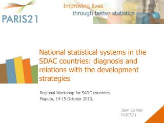 Regional Workshop for SADC countries.  Maputo, 14-15 October 2013.