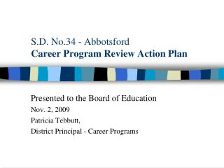 S.D.  No.34  - Abbotsford Career Program Review Action Plan