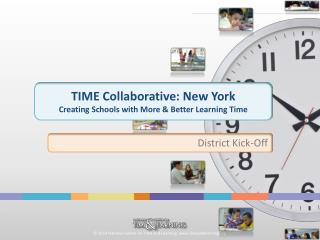 TIME Collaborative: New York Creating Schools with More & Better Learning Time