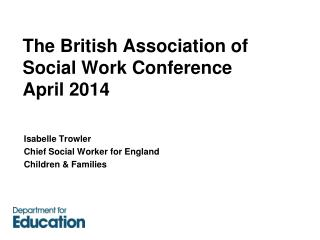 The British Association  of  Social Work Conference  April 2014