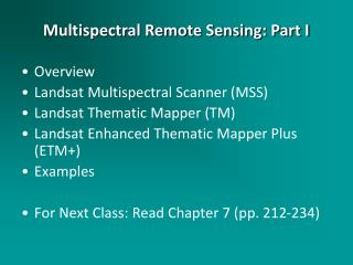 Overview Landsat  Multispectral Scanner (MSS) Landsat  Thematic  Mapper  (TM)
