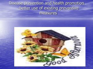 Disease prevention and health promotion -better use of existing preventive measures