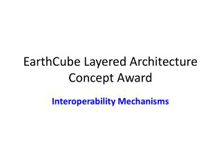 EarthCube  Layered Architecture  C oncept  A ward