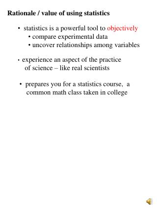 Rationale / value of using statistics