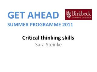 GET AHEAD SUMMER PROGRAMME 2011     Critical thinking skills