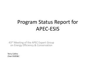 Program Status Report  for  APEC-ESIS