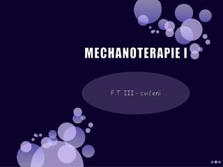 MECHANOTERAPIE I
