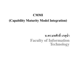 CMMI                ( Capability Maturity Model Integration)