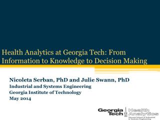 Health Analytics at Georgia Tech: From Information to Knowledge  to Decision  Making