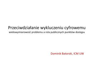 Dominik Batorski, ICM UW
