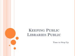 Keeping Public  Libraries Public