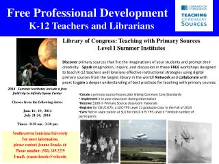 Free Professional Development            K-12 Teachers and Librarians