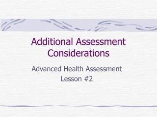 Additional Assessment Considerations