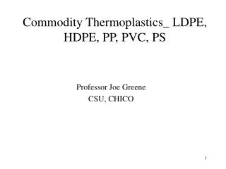 Commodity Thermoplastics_ LDPE, HDPE, PP, PVC, PS