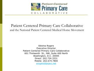 Edwina Rogers Executive Director Patient Centered Primary Care Collaborative