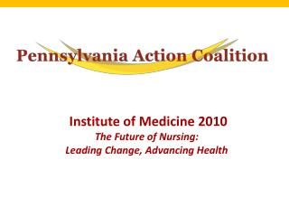 Institute of Medicine 2010 The Future of Nursing:  Leading Change, Advancing Health