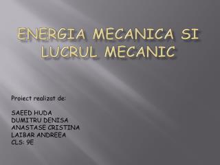 Energia mecanica si lucrul mecanic