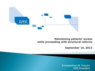 Maintaining patients' access  while proceeding with structural reforms September 19, 2013