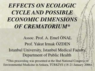 EFFECTS ON ECOLOGIC CYCLE AND POSSIBLE ECONOMIC DIMENSIONS OF CREMATORIUM *