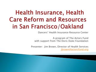 Health Insurance, Health Care Reform and Resources in San Francisco/Oakland