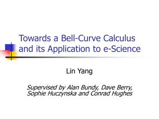 Towards a Bell-Curve Calculus and its Application to e-Science