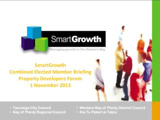 SmartGrowth  Combined Elected Member Briefing Property Developers Forum 1 November 2013
