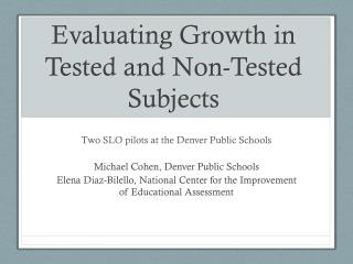Evaluating Growth in Tested and Non-Tested Subjects