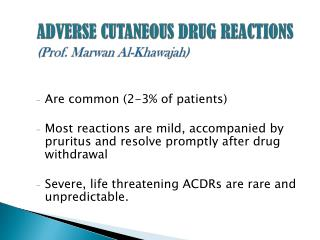 ADVERSE CUTANEOUS DRUG REACTIONS (Prof.  Marwan  Al- Khawajah )