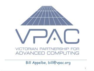 Bill Appelbe, bill@vpac.org