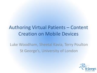 Authoring Virtual Patients – Content Creation on Mobile Devices