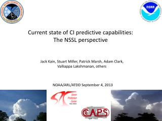 Current state of CI predictive capabilities:  The NSSL perspective