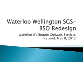 Waterloo Wellington SGS-BSO Redesign