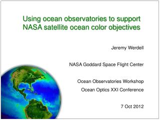 Using ocean observatories to support NASA satellite ocean color objectives