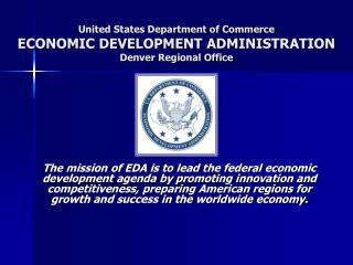United States Department of Commerce ECONOMIC DEVELOPMENT ADMINISTRATION Denver Regional Office