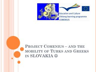 Project Comenius – and the mobility of Turks and Greeks in SLOVAKIA  