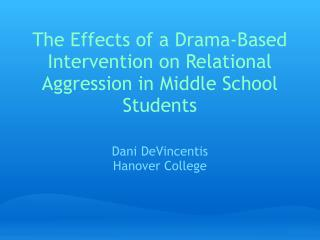 The Effects of a Drama-Based Intervention on Relational Aggression in Middle School Students