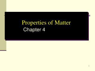 Properties of Matter Chapter 4