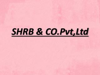 SHRB & CO.Pvt,Ltd