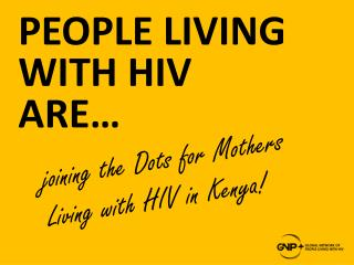 j oining  the Dots for Mothers Living with HIV in Kenya !