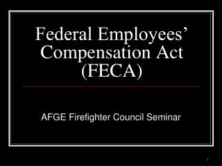 Federal Employees' Compensation Act (FECA)