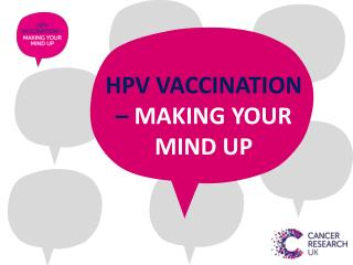 HPV VACCINATION –  MAKING YOUR MIND UP