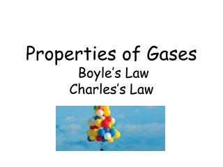 Properties of Gases  Boyle's Law Charles's Law