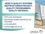 HEQC S QUALITY SYSTEMS RESTRUCTURING PROJECT: QUALITY PROGRAMMES, QUALITY MATERIAL